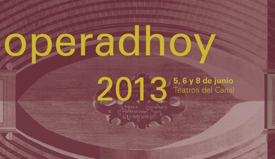 Entradas festival operadhoy 2013 teatros del canal Teatros del canal entradas